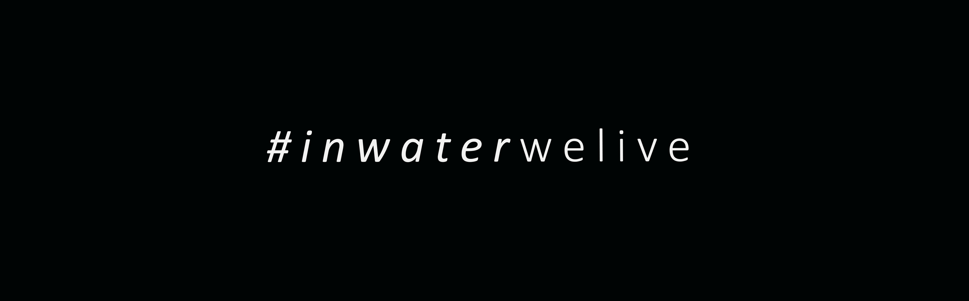 in water we live